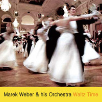 Thumbnail for the Marek Weber & His Orchestra - Waltz Time link, provided by host site