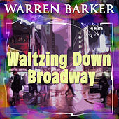 Thumbnail for the Warren Barker - Waltzing Down Broadway link, provided by host site