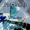 Thumbnail for the Pat Smith - Wander by Starlight link, provided by host site