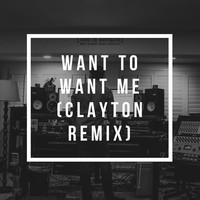 Thumbnail for the Clayton - Want to Want Me (Clayton Remix) link, provided by host site