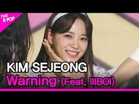 Thumbnail for the Kim Sejeong - Warning(Feat. lIlBOI) (김세정, Warning (김세정, Warning (Feat. lIlBOI)) [THE SHOW] link, provided by host site