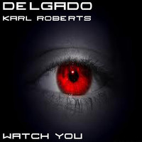 Thumbnail for the Delgado - Watch You link, provided by host site