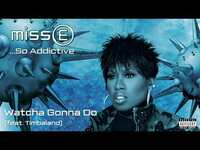 Thumbnail for the Missy Elliott - Watcha Gonna Do link, provided by host site