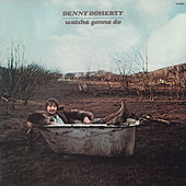 Thumbnail for the Denny Doherty - Watcha Gonna Do link, provided by host site