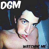 Thumbnail for the DGM - Watchin' me link, provided by host site