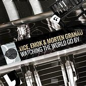 Thumbnail for the Morten Granau - Watching the World Go By link, provided by host site
