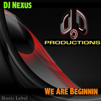 Thumbnail for the DJ Nexus - We Are Beginnin link, provided by host site