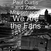 Thumbnail for the Paul Curtis - We Are the Fans link, provided by host site
