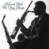 Thumbnail for the Roland Kirk - We Free Kings (Remastered 2015) link, provided by host site