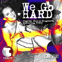 Thumbnail for the Digital Milo - We Go Hard - Club Mix link, provided by host site