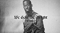 Thumbnail for the Tye Tribbett - We Gon' Be Alright (Lyric Video) link, provided by host site