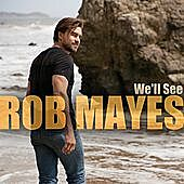 Thumbnail for the Rob Mayes - We'll See link, provided by host site