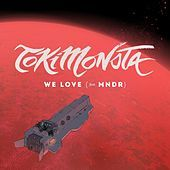 Thumbnail for the TOKiMONSTA - We Love link, provided by host site