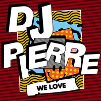 Thumbnail for the DJ Pierre - We Love link, provided by host site