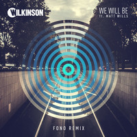 Thumbnail for the Wilkinson - We Will Be (Fono Remix) link, provided by host site