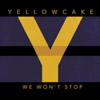 Thumbnail for the Yellowcake - We Won't Stop link, provided by host site