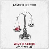 Thumbnail for the DJ X-Change - Weight Of Your Love The Remixes link, provided by host site