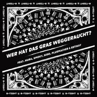 Thumbnail for the B-Tight - Wer hat das Gras weggeraucht link, provided by host site