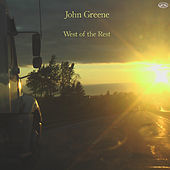 Thumbnail for the John Greene - West of the Rest link, provided by host site