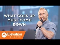 Thumbnail for the Steven Furtick - What Goes Up Must Come Down link, provided by host site