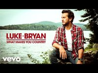 Thumbnail for the Luke Bryan - What Makes You Country link, provided by host site