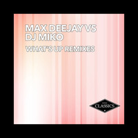 Thumbnail for the Max Deejay - What's Up (Remixes) link, provided by host site