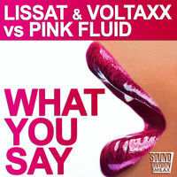 Thumbnail for the Lissat - What You Say link, provided by host site