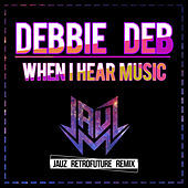 Thumbnail for the Debbie Deb - When I Hear Music (Jauz Retrofuture Remix) link, provided by host site