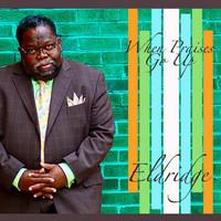 Thumbnail for the Eldridge - When Praises Go Up link, provided by host site
