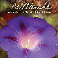 Thumbnail for the Peter Ostroushko - When the Last Morning Glory Blooms link, provided by host site