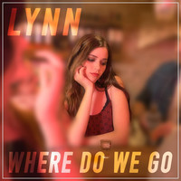 Thumbnail for the Lynn - Where Do We Go link, provided by host site