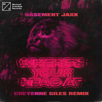 Thumbnail for the Basement Jaxx - Where's Your Head At (Cheyenne Giles Remix) link, provided by host site