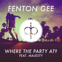 Thumbnail for the Fenton Gee - Where The Party At!? link, provided by host site