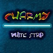 Thumbnail for the Charmy - White Strip link, provided by host site