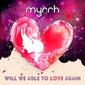 Thumbnail for the Myrrh - Will We Able to Love Again link, provided by host site