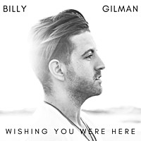 Thumbnail for the Billy Gilman - Wishing You Were Here (Radio MIX) link, provided by host site