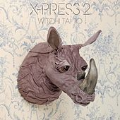 Thumbnail for the X-Press 2 - Witchi Tai to link, provided by host site