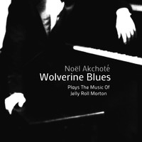 Thumbnail for the Noël Akchoté - Wolverine Blues (Plays the Music of Jelly Roll Morton) link, provided by host site