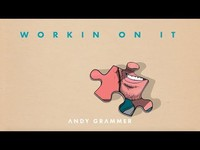 """Thumbnail for the Andy Grammer - """"Workin On It"""" link, provided by host site"""