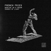 Thumbnail for the French Fries - Working on a Dream / Shades of Light link, provided by host site