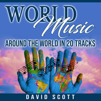 Thumbnail for the David Scott - World Music: Around the World in 20 Tracks link, provided by host site
