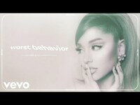 Thumbnail for the Ariana Grande - Worst behavior link, provided by host site