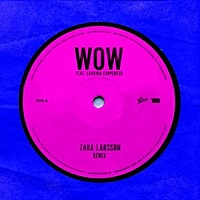 Thumbnail for the Zara Larsson - WOW [Remix] link, provided by host site