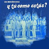 Thumbnail for the Los Melodicos - Y Tu Como Estás? link, provided by host site