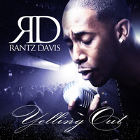 Thumbnail for the Rantz Davis - Yelling Out link, provided by host site