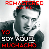 Thumbnail for the Julio Sosa - Yo soy aquel muchacho (Remastered) link, provided by host site
