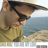 Thumbnail for the Siko Ruiz - You Are My Love (2016 Version) link, provided by host site