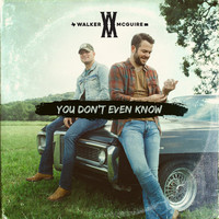 Thumbnail for the Walker McGuire - You Don't Even Know link, provided by host site