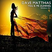 Thumbnail for the Dave Matthias - You & Me (Sunrise) link, provided by host site