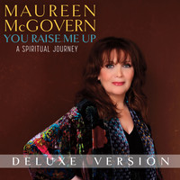 Thumbnail for the Maureen McGovern - You Raise Me Up: A Spiritual Journey link, provided by host site